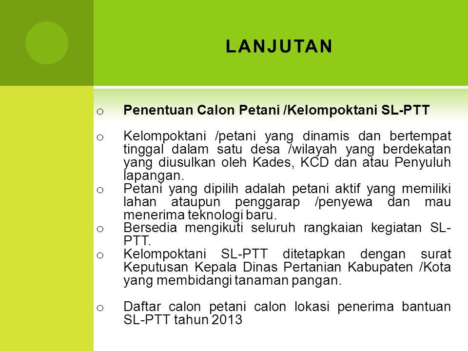 LANJUTAN Penentuan Calon Petani /Kelompoktani SL-PTT