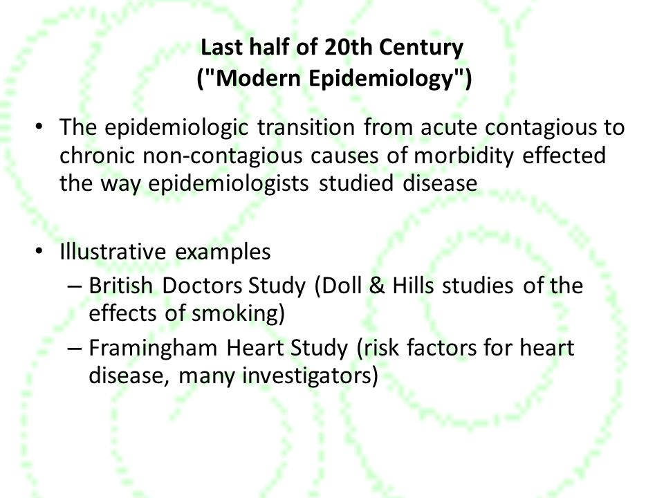 Last half of 20th Century ( Modern Epidemiology )
