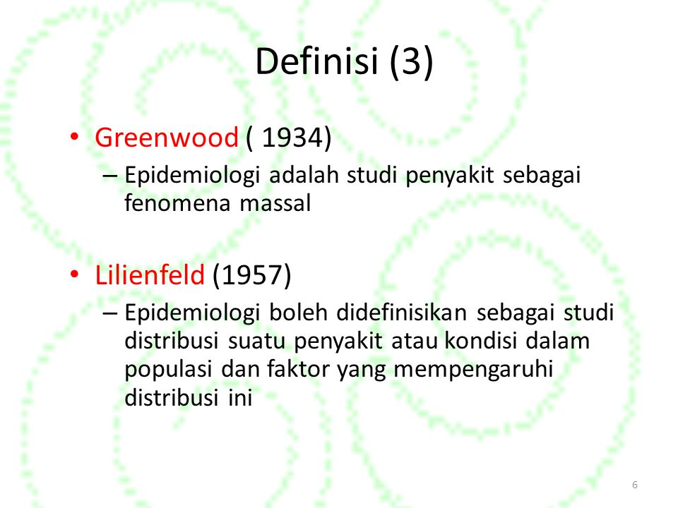 Definisi (3) Greenwood ( 1934) Lilienfeld (1957)