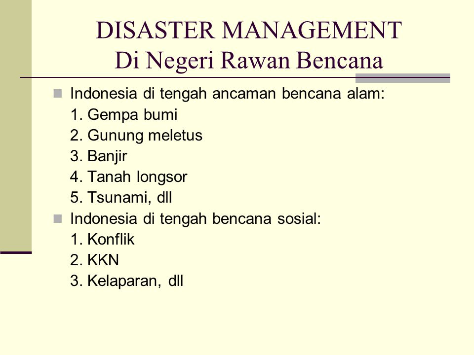 DISASTER MANAGEMENT Di Negeri Rawan Bencana