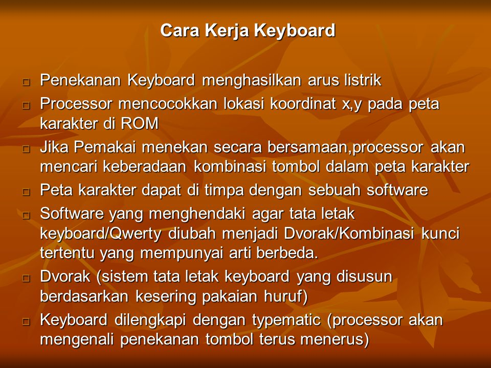 Cara Kerja Keyboard Penekanan Keyboard menghasilkan arus listrik