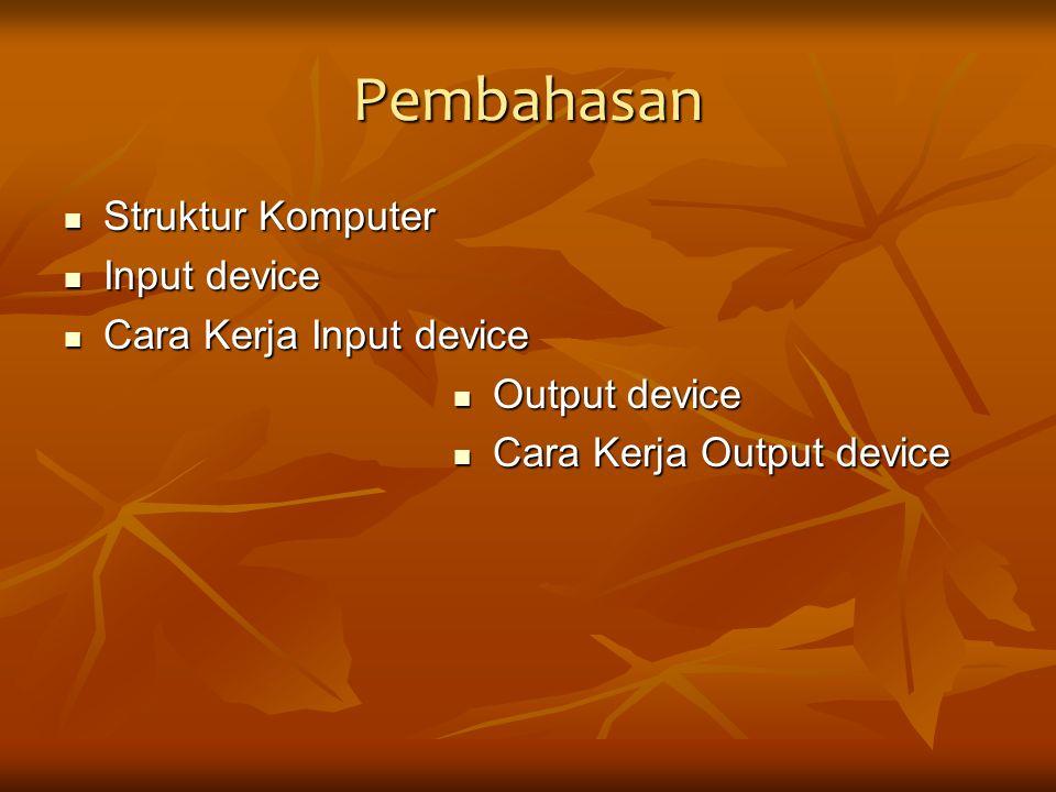 Pembahasan Struktur Komputer Input device Cara Kerja Input device