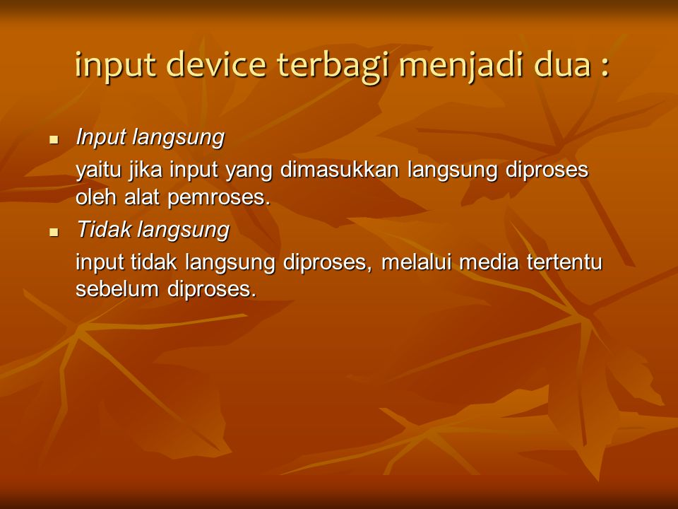 input device terbagi menjadi dua :