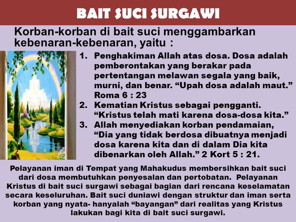 BAIT SUCI SURGAWI Korban-korban di bait suci menggambarkan kebenaran-kebenaran, yaitu :
