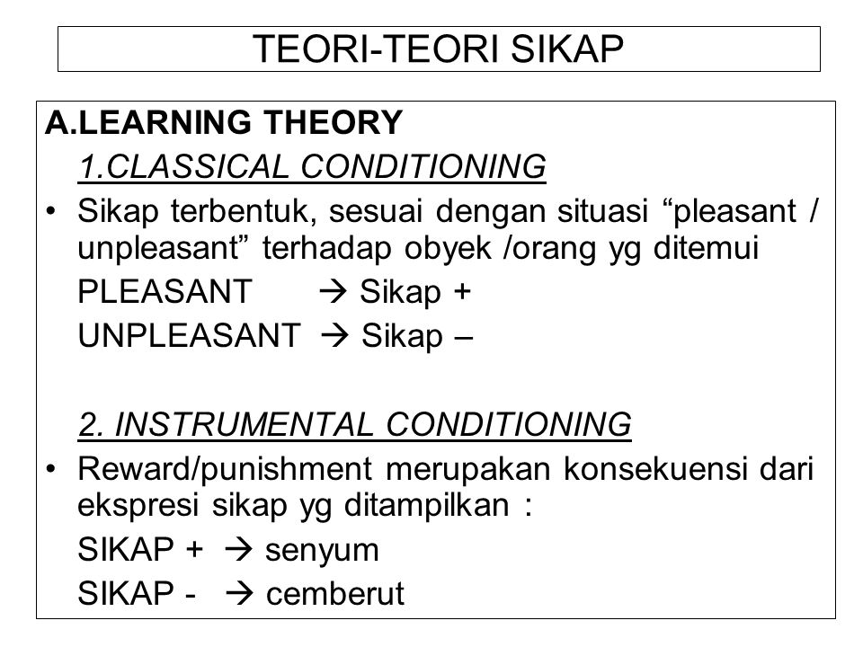 TEORI-TEORI SIKAP A.LEARNING THEORY 1.CLASSICAL CONDITIONING