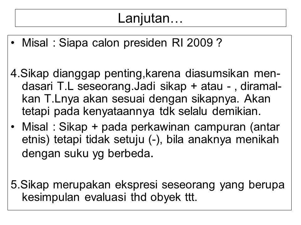 Lanjutan… Misal : Siapa calon presiden RI 2009