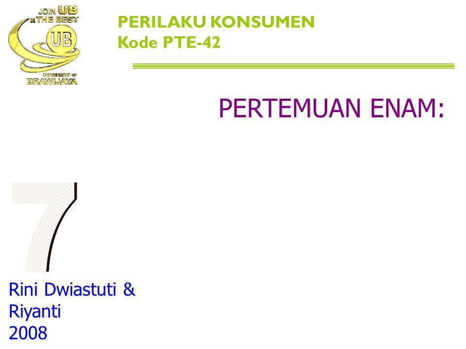 PERTEMUAN ENAM: SIKAP ONSUMEN 7 Rini Dwiastuti & Riyanti 2008