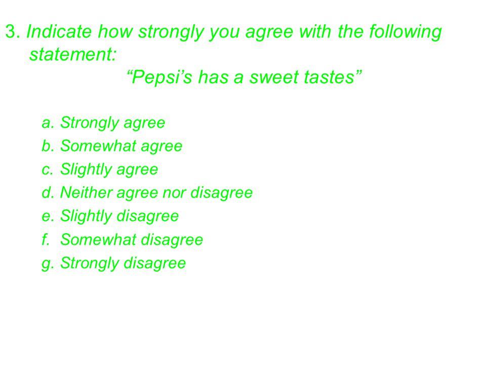 Pepsi's has a sweet tastes