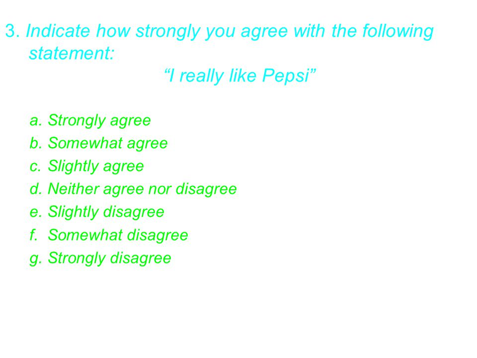3. Indicate how strongly you agree with the following statement: