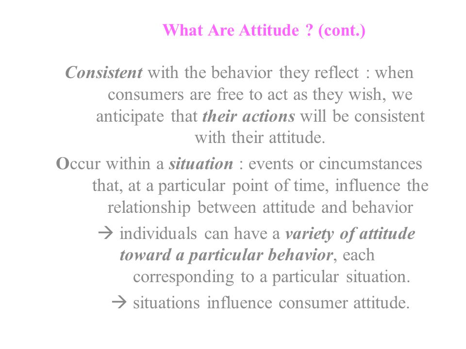 What Are Attitude (cont.)