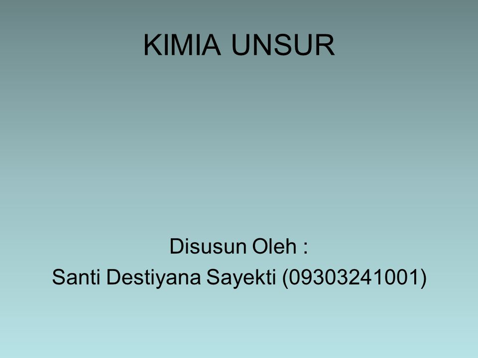 Disusun Oleh : Santi Destiyana Sayekti (09303241001)