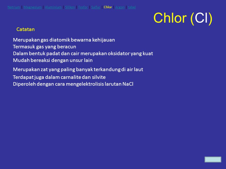 Chlor (Cl) Catatan Merupakan gas diatomik bewarna kehijauan