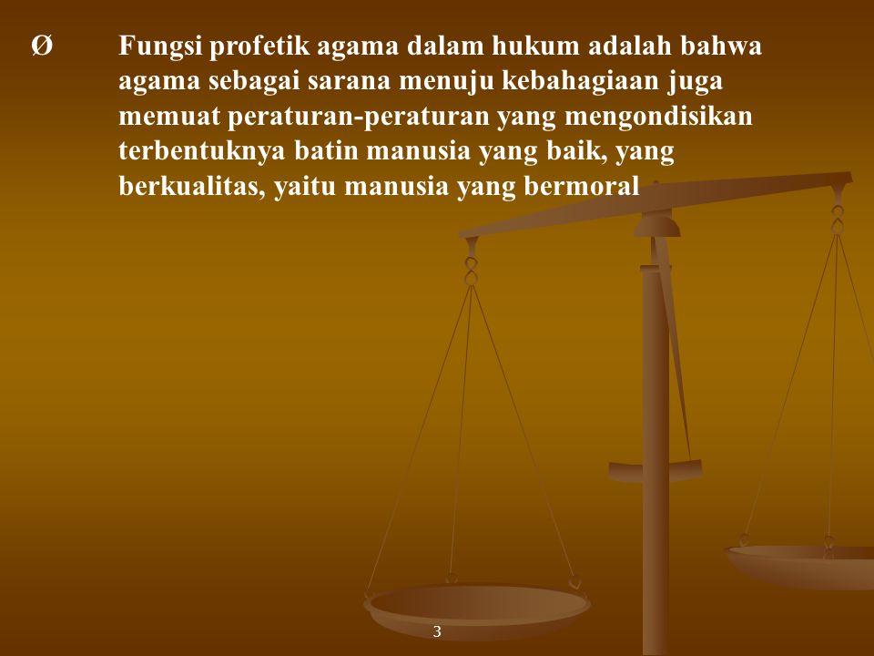 Ø. Fungsi profetik agama dalam hukum adalah bahwa