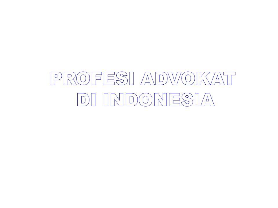 PROFESI ADVOKAT DI INDONESIA
