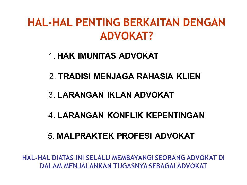 HAL-HAL PENTING BERKAITAN DENGAN ADVOKAT