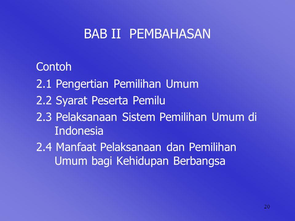 BAB II PEMBAHASAN Contoh 2.1 Pengertian Pemilihan Umum