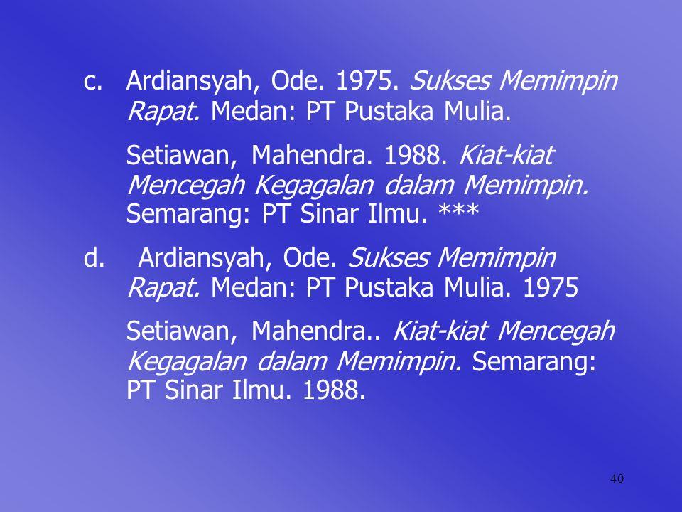 c. Ardiansyah, Ode. 1975. Sukses Memimpin. Rapat