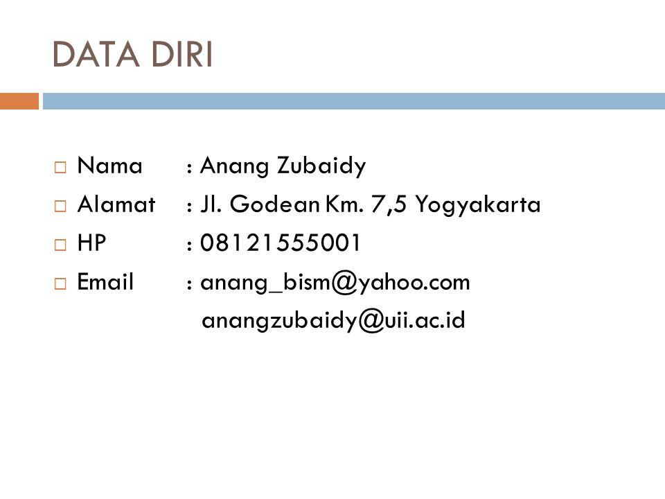 DATA DIRI Nama : Anang Zubaidy Alamat : Jl. Godean Km. 7,5 Yogyakarta
