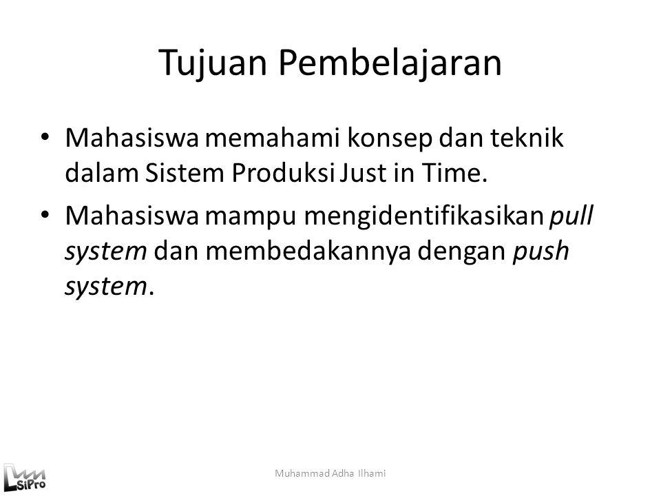 Tujuan Pembelajaran Mahasiswa memahami konsep dan teknik dalam Sistem Produksi Just in Time.