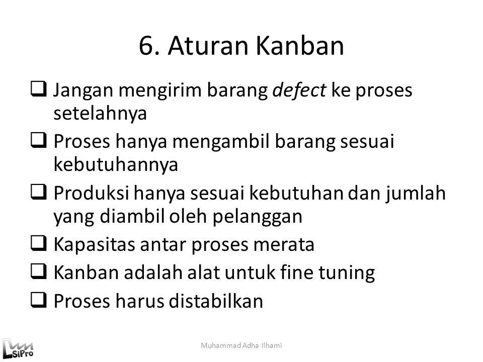 6. Aturan Kanban Jangan mengirim barang defect ke proses setelahnya