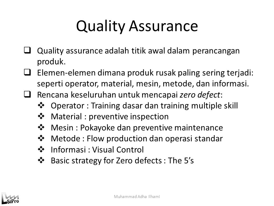 Quality Assurance Quality assurance adalah titik awal dalam perancangan produk.