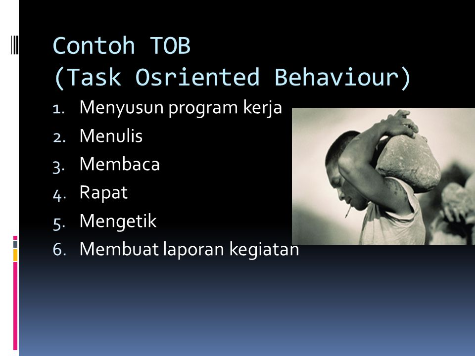 Contoh TOB (Task Osriented Behaviour)