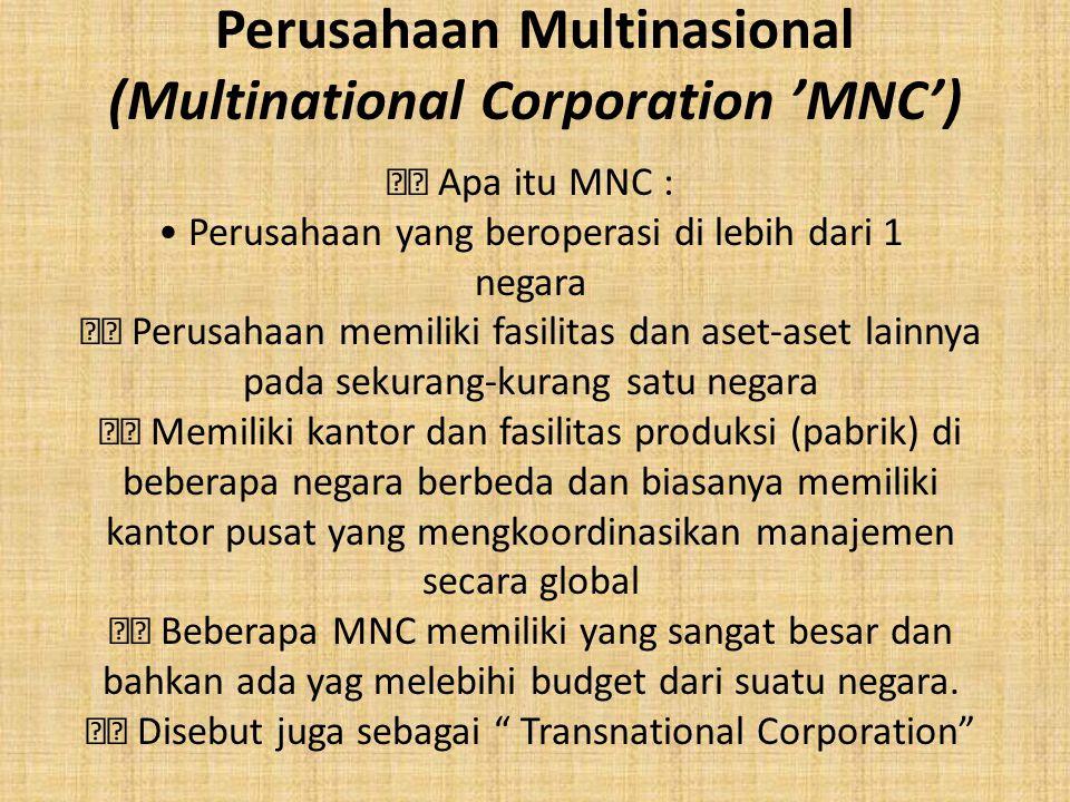 Perusahaan Multinasional (Multinational Corporation 'MNC')