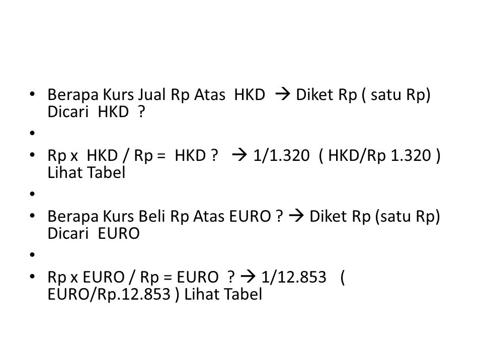 Berapa Kurs Jual Rp Atas HKD  Diket Rp ( satu Rp) Dicari HKD