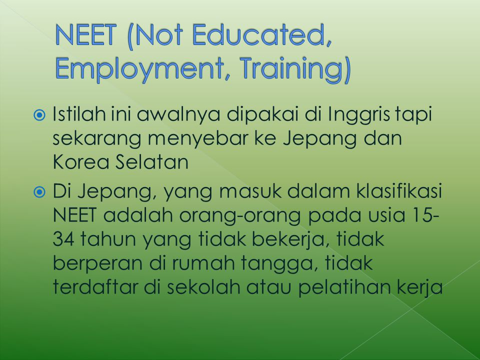 NEET (Not Educated, Employment, Training)