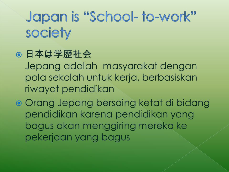 Japan is School- to-work society