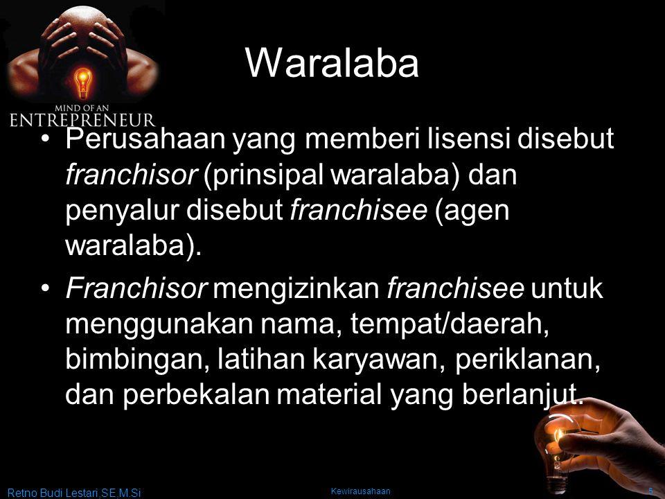 Waralaba Perusahaan yang memberi lisensi disebut franchisor (prinsipal waralaba) dan penyalur disebut franchisee (agen waralaba).
