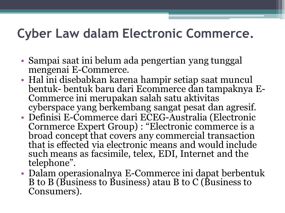 Cyber Law dalam Electronic Commerce.