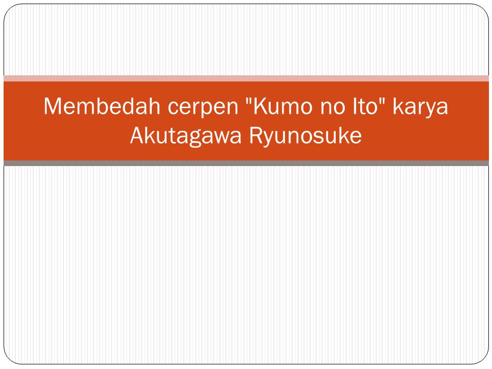 Membedah cerpen Kumo no Ito karya Akutagawa Ryunosuke