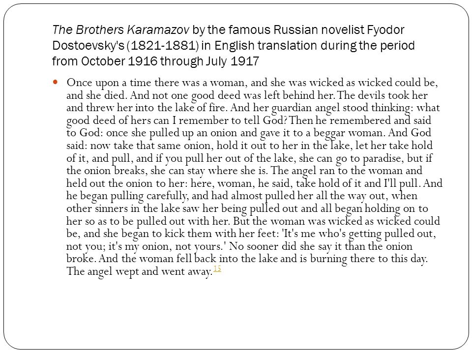 The Brothers Karamazov by the famous Russian novelist Fyodor Dostoevsky s (1821-1881) in English translation during the period from October 1916 through July 1917
