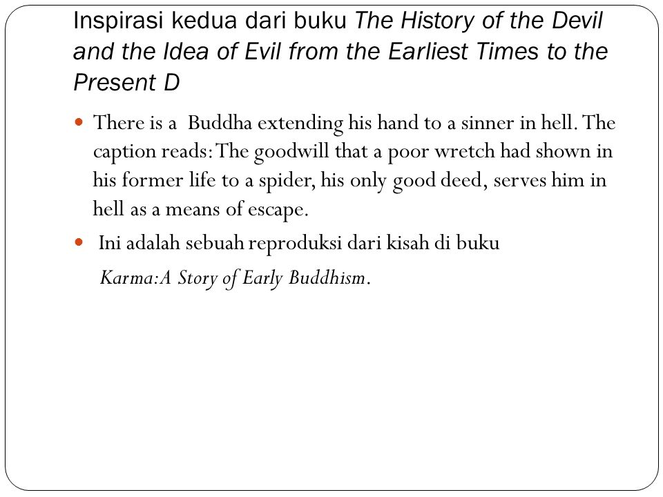 Inspirasi kedua dari buku The History of the Devil and the Idea of Evil from the Earliest Times to the Present D