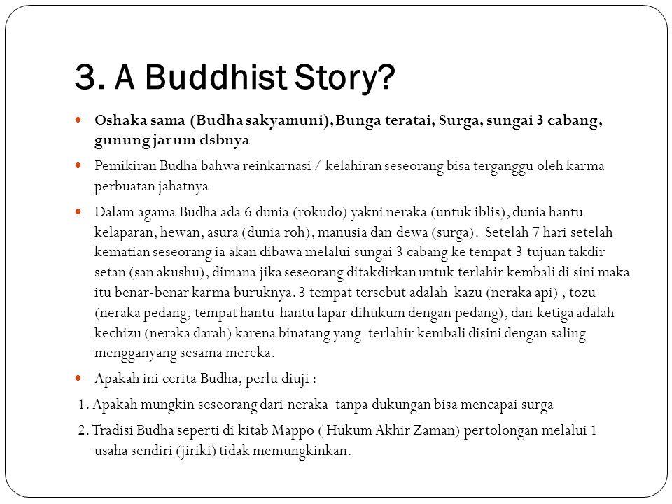 3. A Buddhist Story Oshaka sama (Budha sakyamuni), Bunga teratai, Surga, sungai 3 cabang, gunung jarum dsbnya.