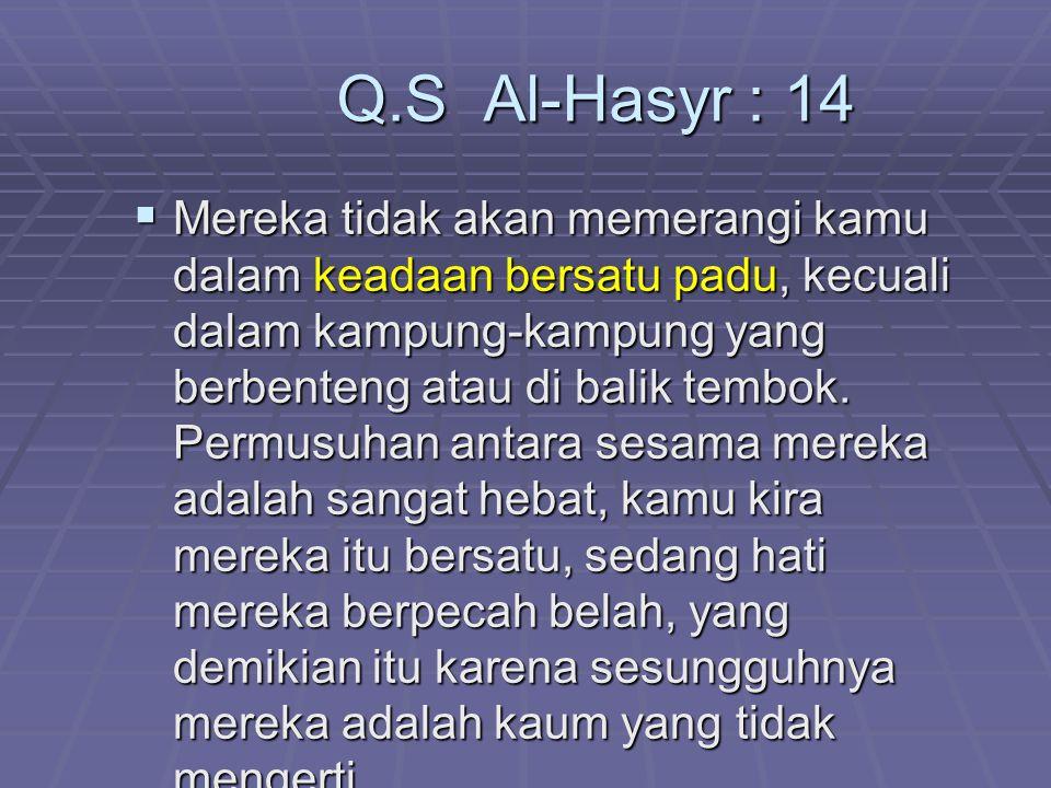 Q.S Al-Hasyr : 14