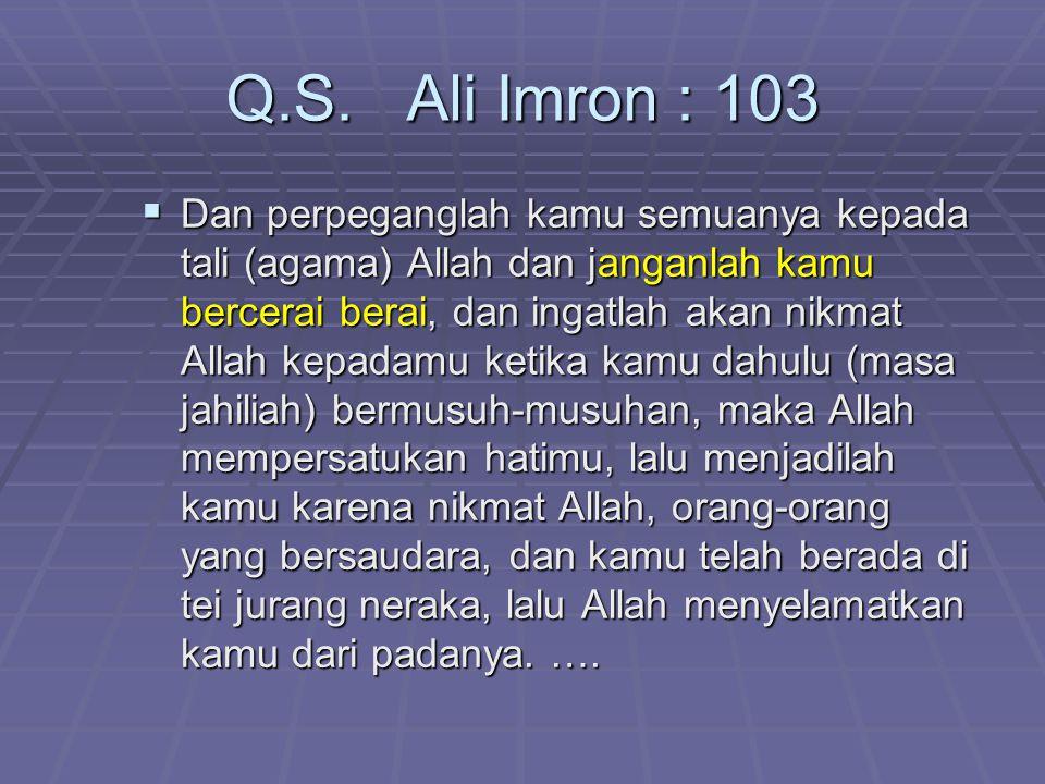 Q.S. Ali Imron : 103