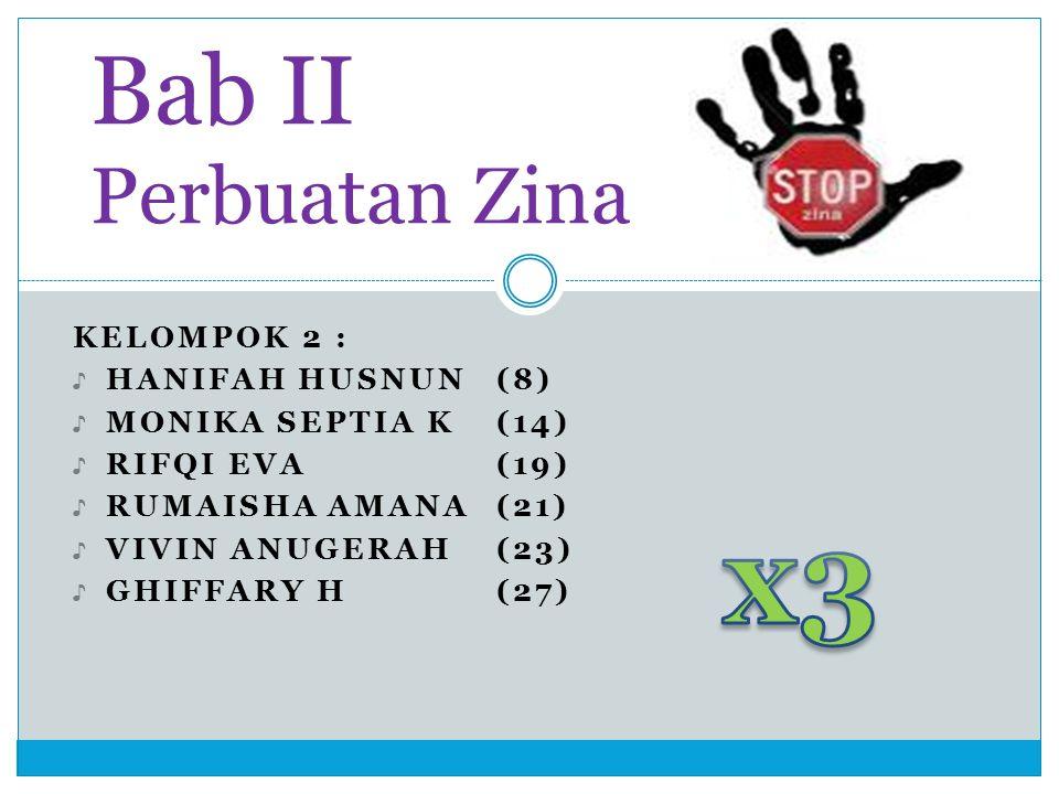 x3 Bab II Perbuatan Zina Kelompok 2 : Hanifah husnun (8)