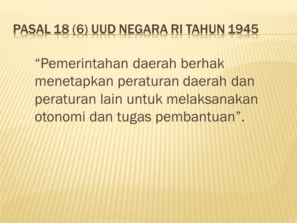 Pasal 18 (6) UUD Negara RI Tahun 1945