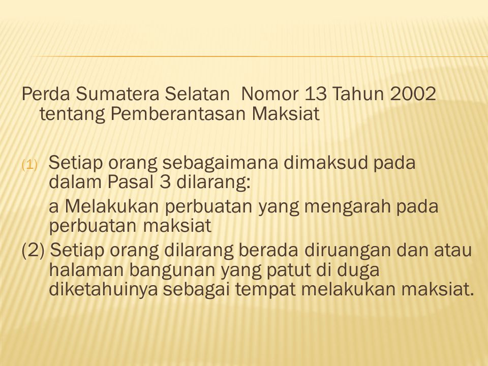 Perda Sumatera Selatan Nomor 13 Tahun 2002 tentang Pemberantasan Maksiat
