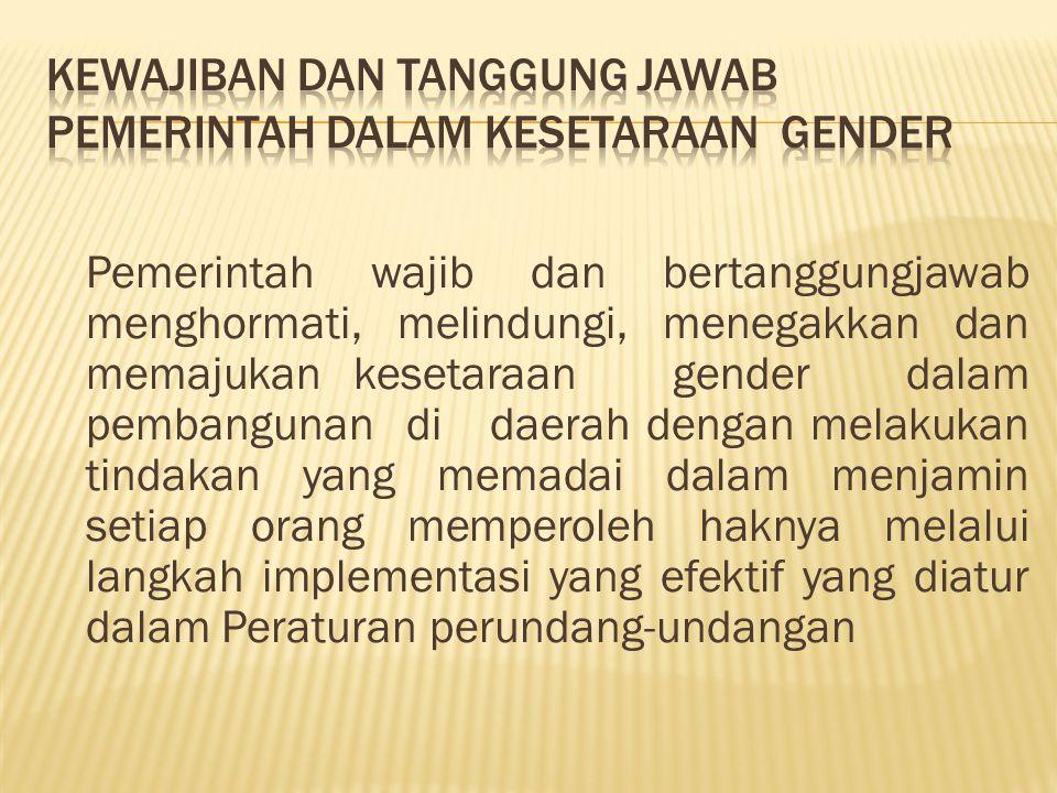 KEWAJIBAN DAN TANGGUNG JAWAB PEMERINTAH DALAM kesetaraan gender