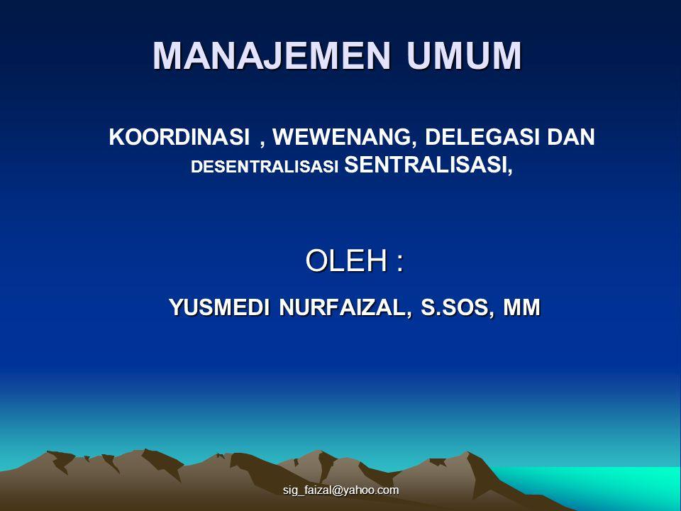OLEH : YUSMEDI NURFAIZAL, S.SOS, MM