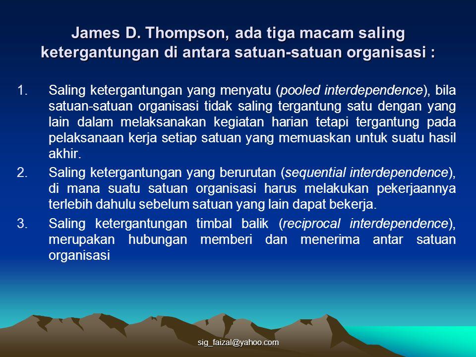 James D. Thompson, ada tiga macam saling ketergantungan di antara satuan-satuan organisasi :