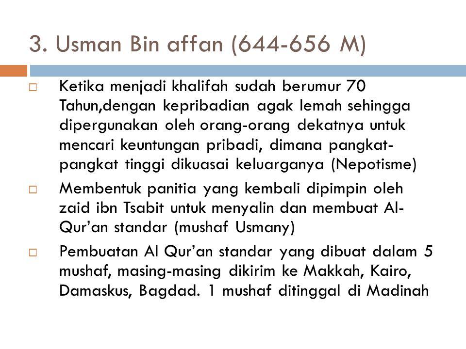 3. Usman Bin affan (644-656 M)