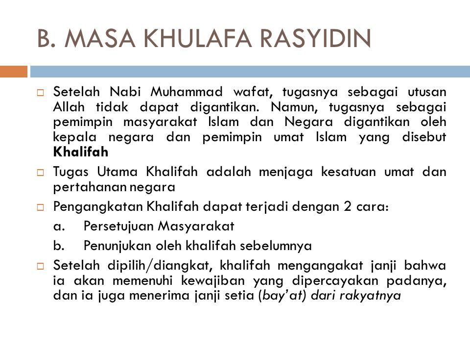 B. MASA KHULAFA RASYIDIN