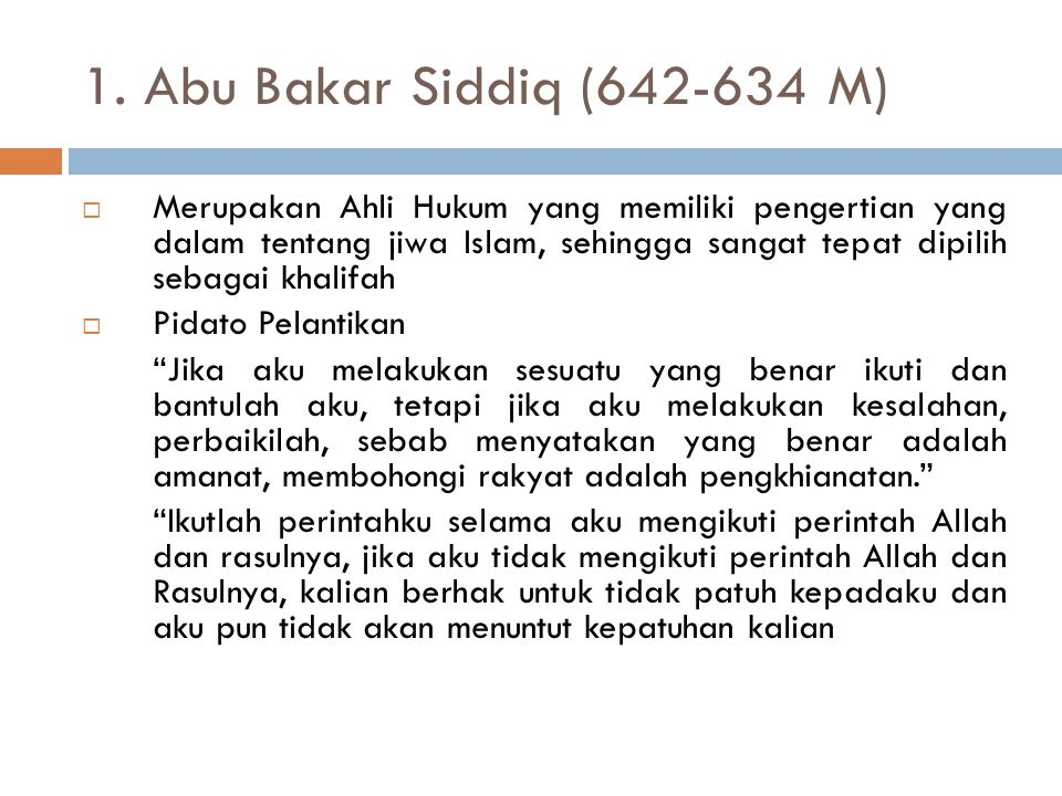 1. Abu Bakar Siddiq (642-634 M)
