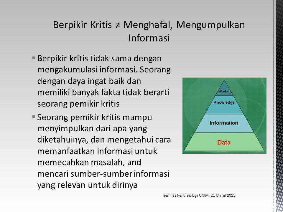Berpikir Kritis ≠ Menghafal, Mengumpulkan Informasi