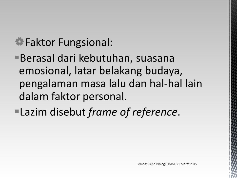 Lazim disebut frame of reference.