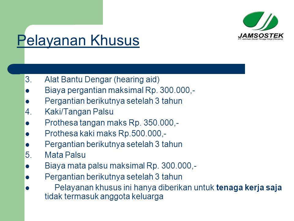 Pelayanan Khusus 3. Alat Bantu Dengar (hearing aid)